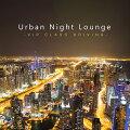 Urban Night Lounge-VIP CLASS DRIVING-
