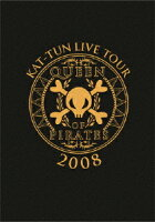 KAT-TUN LIVE TOUR 2008 QUEEN OF PIRATES