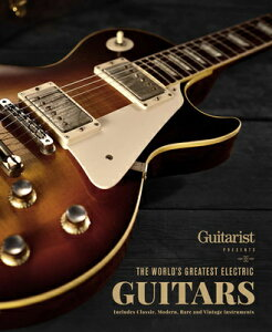 The World's Greatest Electric Guitars: Includes Classic, Modern, Rare and Vintage Instruments WORLDS GREATEST ELECTRIC GUITA (Y) [ Jordan Guitarist ]