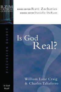 Is God Real? IS GOD REAL (Rzim Critical Questions Discussion Guides) [ William Lane Craig ]