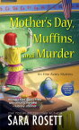 Mother's Day, Muffins, and Murder MOTHERS DAY MUFFINS & MURDER (Ellie Avery Mystery) [ Sara Rosett ]
