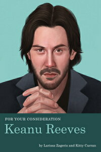 For Your Consideration: Keanu Reeves FOR YOUR CONSIDERATION KEANU R (For Your Consideration) [ Larissa Zageris ]