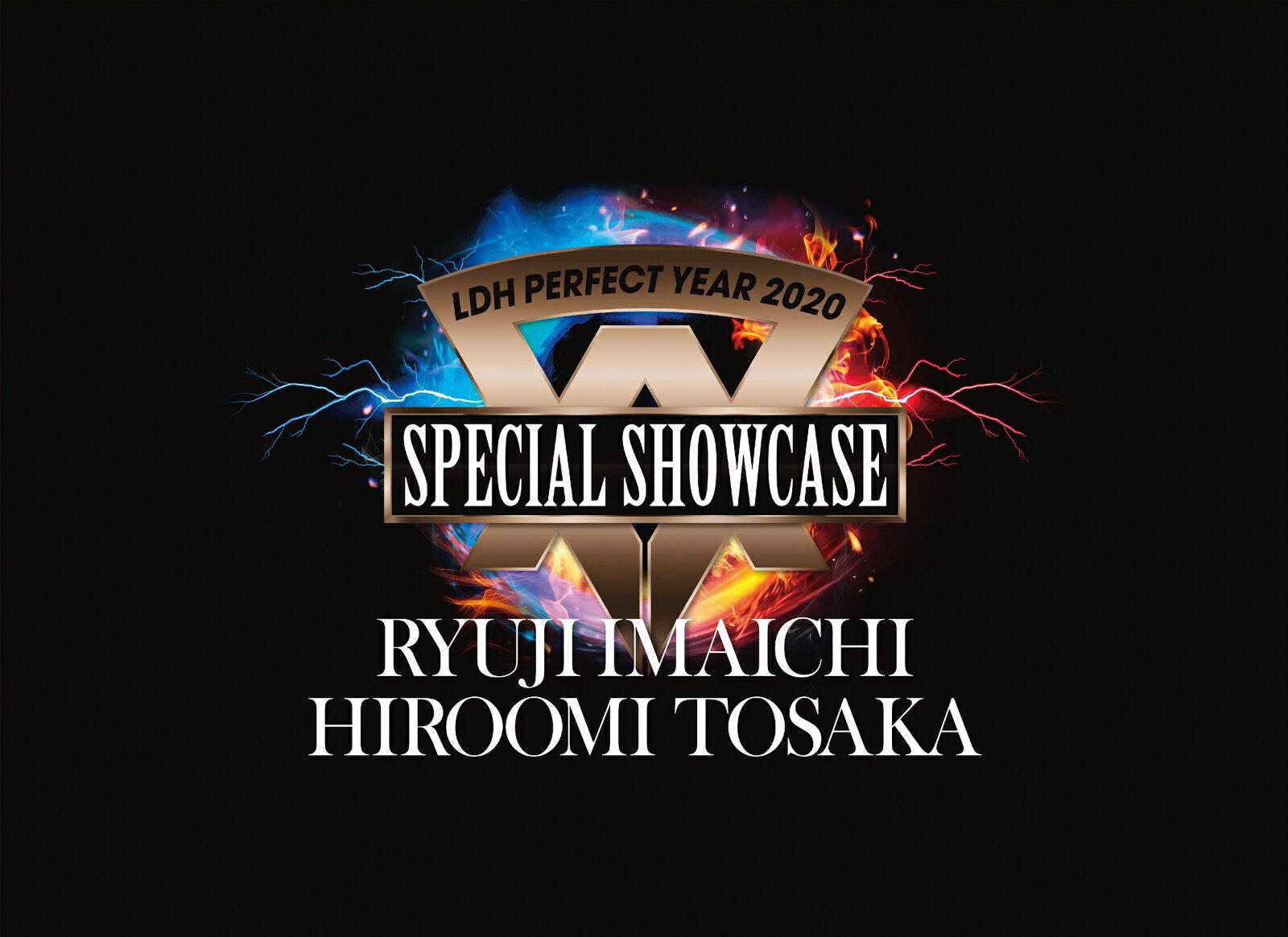 LDH PERFECT YEAR 2020 SPECIAL SHOWCASE RYUJI IMAICHI / HIROOMI TOSAKA【Blu-ray】