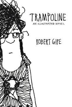 Trampoline: An Illustrated Novel TRAMPOLINE [ Robert Gipe ]