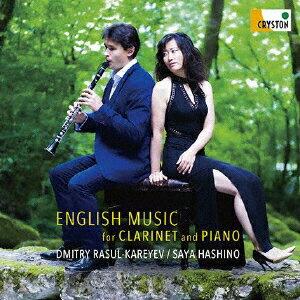 クラリネットとピアノのためのイギリス音楽集 [ ディミトリ・ラスル=カレイエヴ サヤ・ハシノ ]