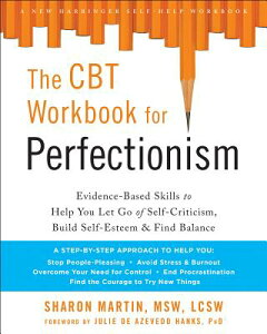 The CBT Workbook for Perfectionism: Evidence-Based Skills to Help You Let Go of Self-Criticism, Buil CBT WORKBK FOR PERFECTIONISM [ Sharon Martin ]