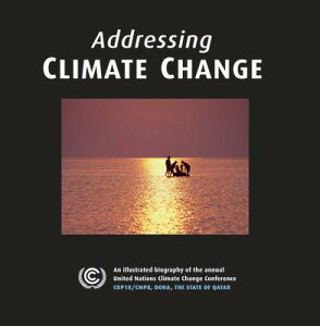 Addressing Climate Change: An Illustrated Biography of the Annual United Nations Climate Change Conf ADDRESSING CLIMATE CHANGE [ Henry Dallal ]