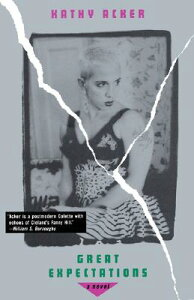 Great Expectations GRT EXPECTATIONS (Acke) [ Kathy Acker ]