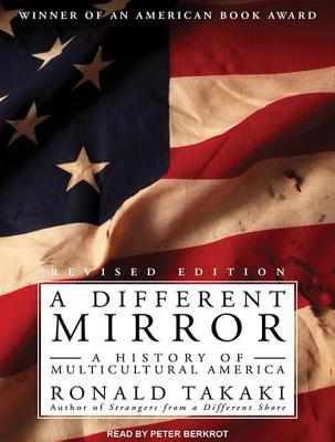 A Different Mirror: A History of Multicultural America DIFFERENT MIRROR-LIB REV/E 16D [ Rona...