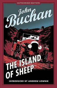The Island of Sheep: Authorised Edition ISLAND OF SHEEP AUTHORISED/E (Richard Hannay) [ John Buchan ]