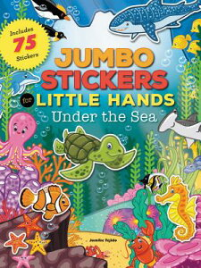 Jumbo Stickers for Little Hands: Under the Sea: Includes 75 Stickers STICKER BK-JUMBO STICKERS FOR (Jumbo Stickers for Little Hands) [ Jomike Tejido ]