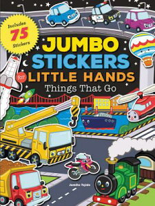 Jumbo Stickers for Little Hands: Things That Go: Includes 75 Stickers STICKER BK-JUMBO STICKERS FOR (Jumbo Stickers for Little Hands) [ Jomike Tejido ]