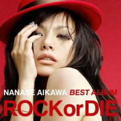 """【楽天ブックスならいつでも送料無料】NANASE AIKAWA BEST ALBUM """"ROCK or DIE [ 相川七瀬 ]"""