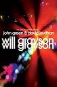 Will Grayson, Will Grayson: The Secret Life of a Critic in Disguise WILL GRAYSON WILL GRAYSON [ John Green ]