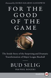 For the Good of the Game: The Inside Story of the Surprising and Dramatic Transformation of Major Le FOR THE GOOD OF THE GAME -LP [ Bud Selig ]