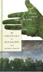 The Greening of Ben Brown GREENING OF BEN BROWN [ Michael Strelow ]