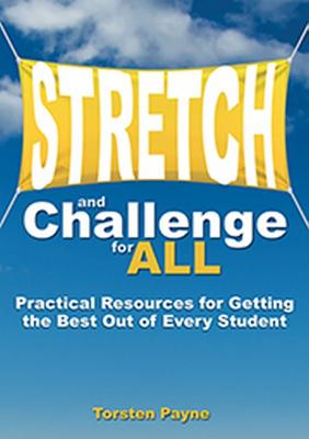 Stretch and Challenge for All: Practical Resources for Getting the Best Out of Every Student画像