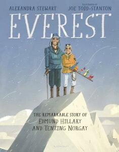 Everest: The Remarkable Story of Edmund Hillary and Tenzing Norgay EVEREST THE REMARKABLE STORY O [ Alexandra Stewart ]