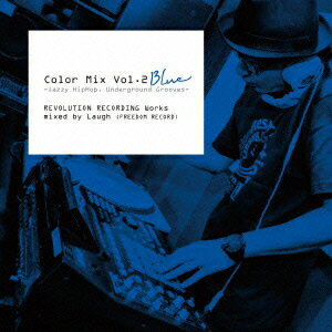 Color Mix Vol.2 BLUE -Jazzy Hiphop, Underground Grooves-REVOLUTION RECORDING Works mixed by Laugh (F画像