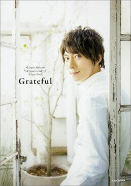 Wataru Hatano 5th Anniversary ☆ Artist Book Grateful [ 羽多野渉 ]