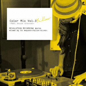Color Mix Vol.3 Yellow -R&B, House Grooves- REVOLUTION RECORDING Works mixed by DJ mayuko (FREEDOM R画像