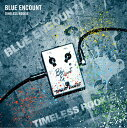 TIMELESS ROOKIE (初回限定盤 CD+DVD) [ BLUE ENCOUNT ]