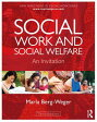 Social Work and Social Welfare: A Reader [ Marla Berg-Weger ]