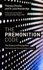 The Premonition Code: The Science of Precognition, How Sensing the Future Can Change Your Life PREMONITION CODE [ Theresa Cheung ]