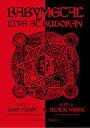 LIVE AT BUDOKAN〜 RED NIGHT & BLACK NIGHT APOCALYPSE 〜 [ BABYMETAL ]