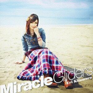【送料無料】Miracle Gliders [ 喜多村英梨 ]