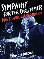 チャーリー・ワッツ論(仮) Sympathy for the Drummer: Why Charlie Watts Matters