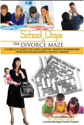School Days and the Divorce Maze: A Complete Guyide for Joint Custody Parents in Managing Your Child画像