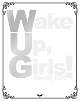 Wake Up,Girls! Blu-ray BOX【Blu-ray】