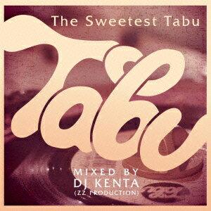 The Sweetest Tabu / MIXED BY DJ KENTA(ZZ PRODUCTION)画像