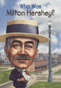 Who Was Milton Hershey? WHO WAS MILTON HERSHEY BOUND F (Who Was...?) [ Jim Buckley ]