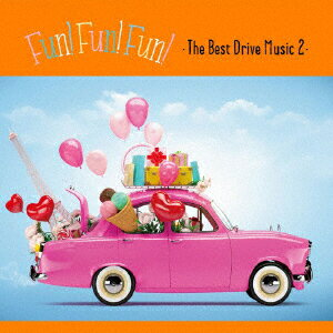 FUN! FUN! FUN! ・The Best Drive Music 2・画像