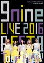 9nine LIVE 2016 「BEST 9 Tour」 in 中野サンプラザホール【Blu-ray】 [ 9nine ]