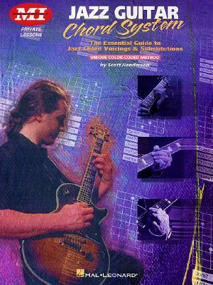 Jazz Guitar Chord System: Private Lessons Series JAZZ GUITAR CHORD SYSTEM (Acoustic Guitar Magazine's Private Lessons) [ Scott Henderson ]