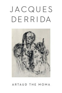 Artaud the Moma ARTAUD THE MOMA (Columbia Themes in Philosophy, Social Criticism, and the Art) [ Jacques Derrida ]
