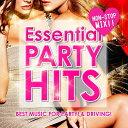 ESSENTIAL PARTY HITS 〜ドライブに!パーティーに!ぴったりの洋楽MIX!〜 [ (オムニバス) ]