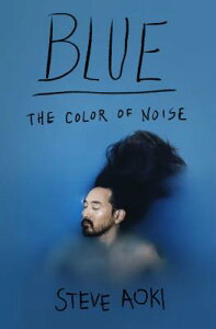 Blue: The Color of Noise BLUE [ Steve Aoki ]