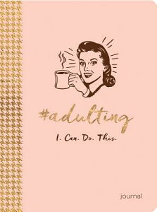 #adulting: I. Can. Do. This. #ADULTING (Lifestyle Journals) [ Ellie Claire ]