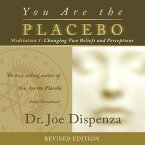 You Are the Placebo Meditation 1 -- Revised Edition: Changing Two Beliefs and Perceptions YOU ARE THE PLACEBO MEDITATI D [ Joe Dispenza ]
