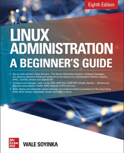 Linux Administration: A Beginner's Guide, Eighth Edition LINUX ADMINISTRATION A BEGINNE [ Wale Soyinka ]