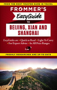 Frommer's Easyguide to Beijing, Xian and Shanghai FROMMER EASYGUIDE TO BEIJING X (Easy Guides) [ Graham Bond ]