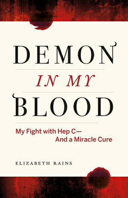 Demon in My Blood: My Fight with Hep C - And a Miracle Cure (Hepatitis C)画像