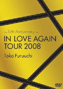 〜15th Anniversary〜 IN LOVE AGAIN TOUR 2008