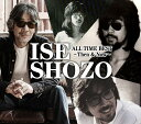 ISE SHOZO ALL TIME BEST〜Then & Now〜 [ 伊勢正三 ]