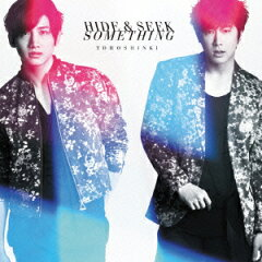 Hide & Seek / Something(初回生産限定盤 CD+DVD)