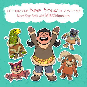Move Your Body with MIA and the Monsters (Inuktitut/English) MOVE YOUR BODY W/MIA & THE MON [ Neil Christopher ]